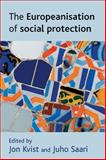 The Europeanisation of Social Protection, , 1847420206