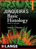 Junqueira's Basic Histology : Text and Atlas, Mescher, Anthony, 0071630201