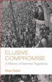 Elusive Compromise 9780231700207