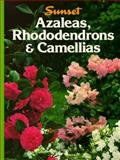 Azaleas, Rhododendrons and Camellias, Sunset Publishing Staff, 0376030208