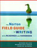 The Norton Field Guide to Writing, with Readings and Handbook, Bullock, Richard and Goggin, Maureen Daly, 0393930203