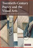 Twentieth-Century Poetry and the Visual Arts, Loizeaux, Elizabeth Bergmann, 0521180201