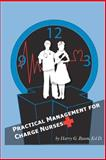 Practical Management for Charge Nurses, Harry G Baum EdD, 098345020X