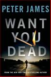 Want You Dead, Peter James, 125003020X