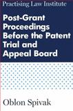 Post-Grant Proceedings Before the Patent Trial and Appeal Board, Oblon Spivak LLP, 140242020X