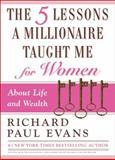 The Five Lessons a Millionaire Taught Me for Women, Richard Paul Evans, 1439150206