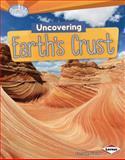 Uncovering Earth's Crust, Conrad J. Storad, 1467700207