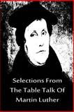 Selections from the Table Talk of Martin Luther, Martin Luther, 1480020206