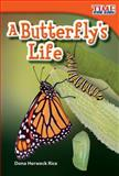 A Butterfly's Life, Dona Herweck Rice, 1480710202