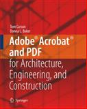 Adobe Acrobat and PDF for Architecture, Engineering, and Construction, Carson, Tom and Baker, Donna L., 1846280206