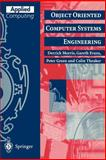 Object Oriented Computer Systems Engineering, Morris, Derrick and Theaker, Colin J., 3540760202
