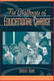 The Challenges of Educational Change, Duke, Daniel L., 0205360203