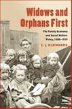 Widows and Orphans First : The Family Economy and Social Welfare Policy, 1880-1939, Kleinberg, S. J., 0252030206