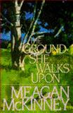 The Ground She Walks Upon, Meagan McKinney, 038531020X