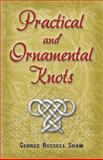 Practical and Ornamental Knots, George Russell Shaw, 0486460207