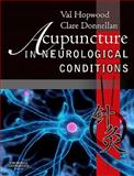 Acupuncture in Neurological Conditions, Hopwood, Val and Donnellan, Clare, 0702030201
