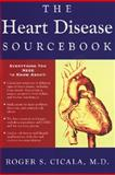 The Heart Disease Sourcebook : A Complete Guide from Preconception to Postdelivery, Cicala, Roger, 0737300205