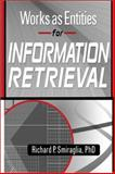 Works as Entities for Information Retrieval, Richard P. Smiraglia, 0789020203