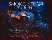 Smoke, Steam and Light, John Austin, 0857330209