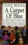 A Carpet of Blue, Anthony V. Bouza, 0925190209