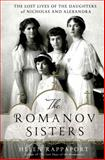 The Romanov Sisters, Helen Rappaport, 1250020204
