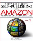 A Detailed Guide to Self-Publishing with Amazon and Other Online Booksellers, Chris McMullen, 1480250201