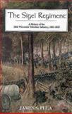 The Sigel Regiment, James S. Pula, 1882810201
