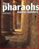 The Pharaohs Master Builders, Stierlin, Henri, 2879390206