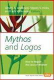 Mythos and Logos : How to Regain the Love of Wisdom, , 9042010207