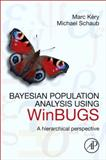 Bayesian Population Analysis Using WinBUGS : A Hierarchical Perspective, Kery, Marc and Schaub, Michael, 0123870208
