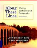 Along These Lines : Writing Sentences and Paragraphs, Biays, John Sheridan and Wershoven, Carol, 0205110207