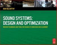 Sound Systems: Design and Optimization : Modern Techniques and Tools for Sound System Design and Alignment, McCarthy, Bob, 0240520203
