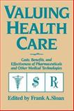 Valuing Health Care : Costs, Benefits, and Effectiveness of Pharmaceuticals and Other Medical Technologies, , 052147020X