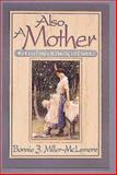 Also a Mother, Bonnie J. Miller-McLemore, 0687110203