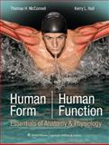 Human Form, Human Function : Essentials of Anatomy and Physiology, McConnell, Thomas H. and Hull, Kerry L., 0781780209