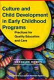 Culture and Child Development in Early Childhood Programs : Practices for Quality Education and Care, Howes, Carollee, 0807750204