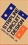 Stripline Circuit Design, Harlan H. Howe, 0890060207