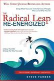 The Radical Leap Re-Energized, Steve Farber, 098930020X