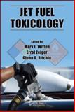 Jet Fuel Toxicology, Witten, Mark L., 1420080202