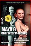 Maya 8.0 Character Modeling, Gary Oliverio, 1598220209
