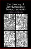 The Economy of Early Renaissance Europe, 1300-1460, Miskimin, Harry A., 052129021X