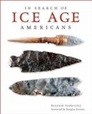 In Search of Ice Age Americans, Kenneth B. Tankersley, 1586850210