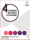 Elan Study Notes CFA Level II 2014 - ALTERNATIVE INVESTMENTS and FIXED INCOME, Elan Guides LLC, 1625140215