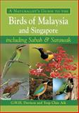 A Naturalist's Guide to the Birds of Malaysia and Singapore, G. W. H. Davison and Yeap Chin Aik, 1906780218