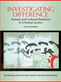 Investigating Difference : Human and Cultural Relations in Criminal Justice, Jones, Lynn C. and CJ Collective Staff, 0205610218