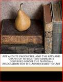 Art and Its Producers, and the Arts and Crafts of To-Day, William Morris and Chiswick Press. bkp CU-BANC, 1145590217
