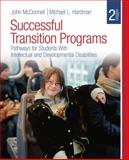 Successful Transition Programs : Pathways for Students with Intellectual and Developmental Disabilities, Hardman, Michael L. and McDonnell, John, 1412960215