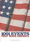 1001 Events That Made America, Alan Axelrod, 1426200218