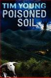 Poisoned Soil, Tim Young, 1479220213