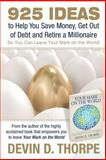 925 Ideas to Help You Save Money, Get Out of Debt and Retire a Millionaire, Devin Thorpe, 1480280216